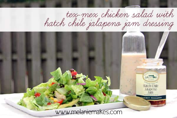 Tex-Mex Chicken Salad with Hatch Chile Jalapeno Jam Dressing | @melaniebauer at Melanie Makes