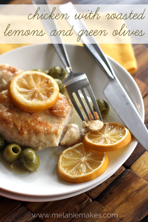 Chicken with Roasted Lemons and Green Olives | Melanie Makes melaniemakes.com