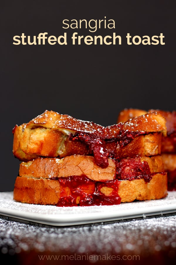 Sangria Stuffed French Toast | Melanie Makes melaniemakes.com