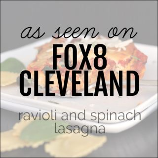 Fox8 Cleveland: Ravioli and Spinach Lasagna | Melanie Makes melaniemakes.com