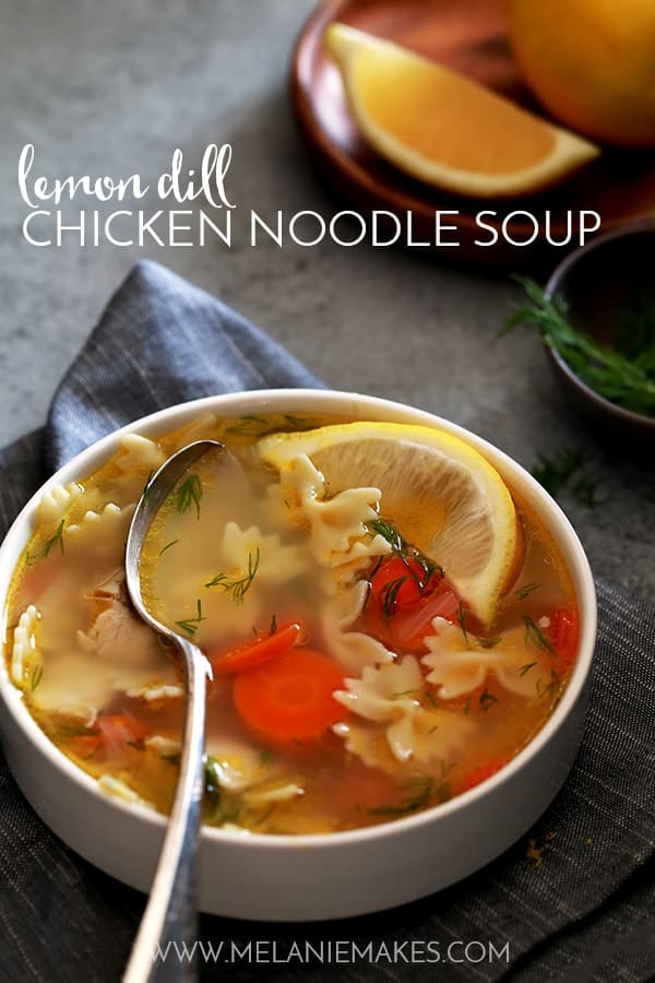 Lemon Dill Chicken Noodle Soup | Melanie Makes