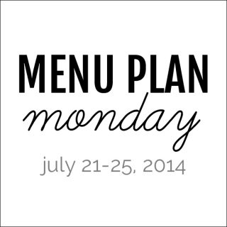 Menu Plan Monday - July 21, 2014 | Melanie Makes
