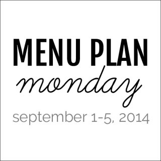 Menu Plan Monday - September 1, 2014 | Melanie Makes