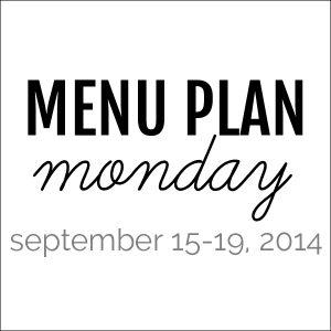 Menu Plan Monday - September 15, 2014 | Melanie Makes