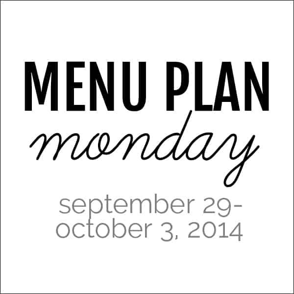 Menu Plan Monday - September 29, 2014 | Melanie Makes