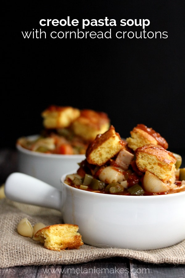 Creole Pasta Soup with Cornbread Croutons   Melanie Makes
