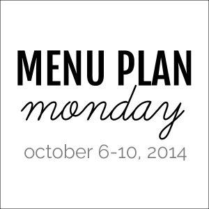 Menu Plan Monday - October 6, 2014   Melanie Makes