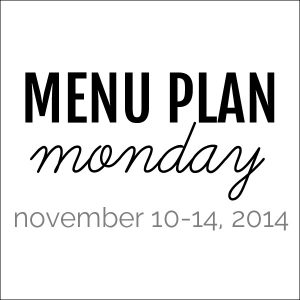Menu Plan Monday - November 10, 2014 | Melanie Makes