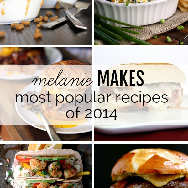 Melanie Makes – Most Popular Recipes of 2014