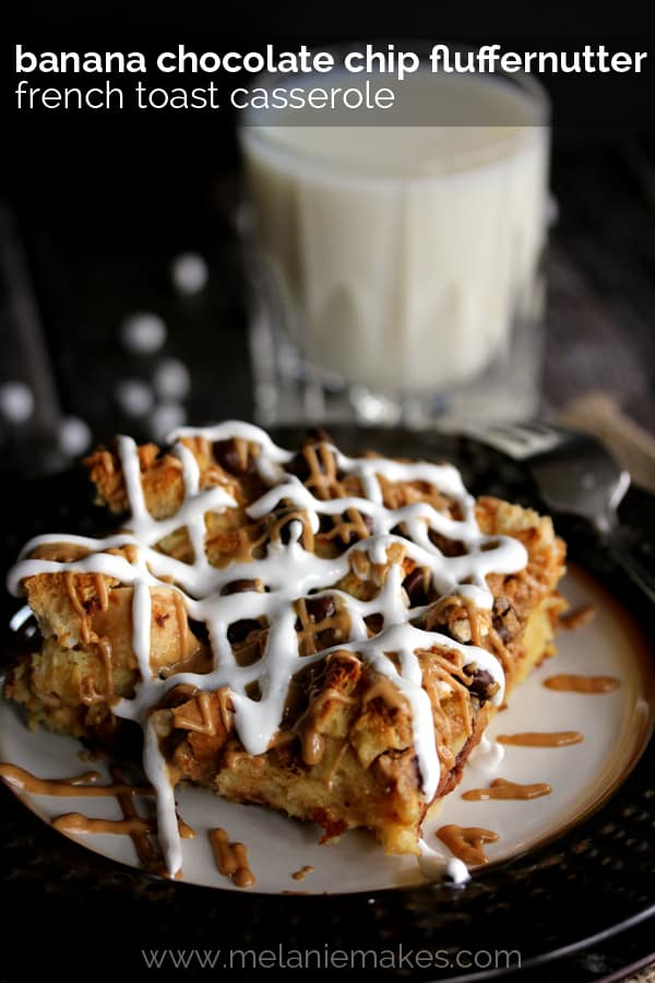 Banana Chocolate Chip Fluffernutter French Toast Casserole | Melanie Makes