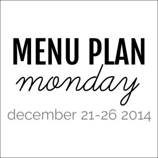 Menu Plan Monday - December 22, 2014 | Melanie Makes