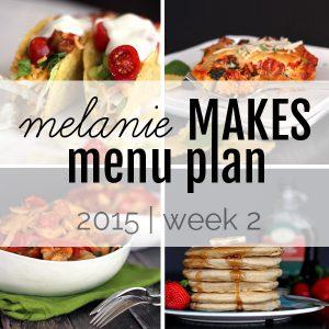 Melanie Makes Menu Plan 2015 - Week 2