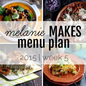 Melanie Makes Menu Plan 2015 - Week 5