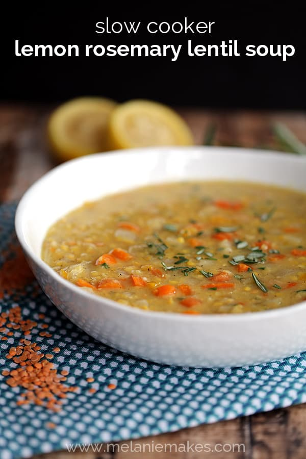 Slow Cooker Lemon Rosemary Lentil Soup | Melanie Makes