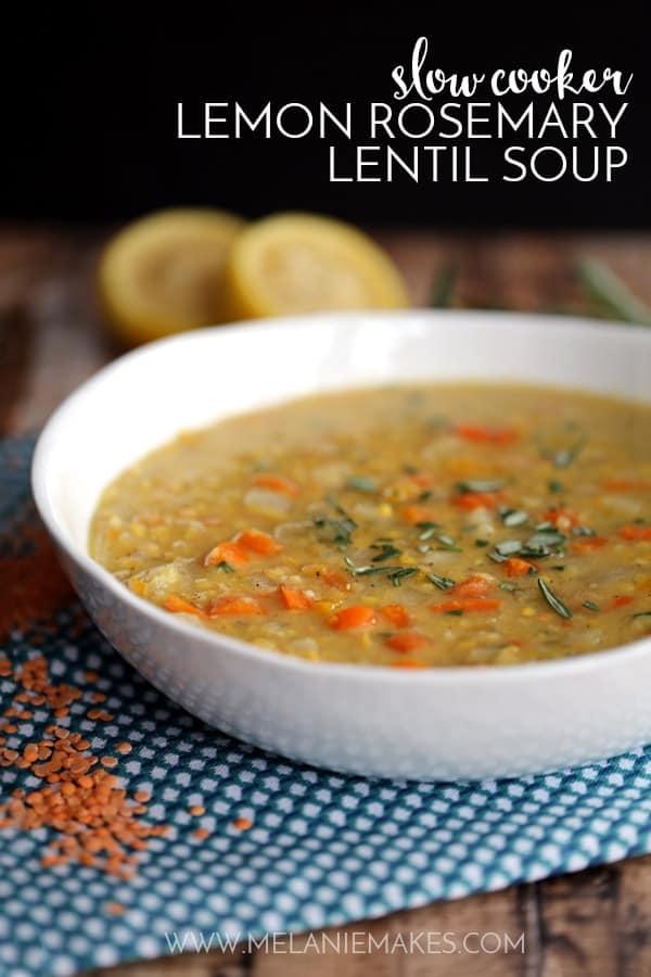 Slow Cooker Lemon Rosemary Lentil Soup | Melanie Makes
