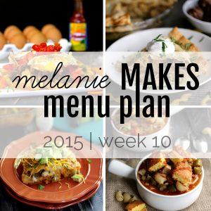 Melanie Makes Menu Plan 2015 - Week 10