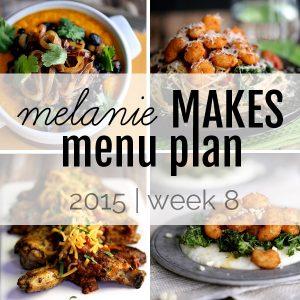 Melanie Makes Menu Plan 2015 - Week 8