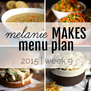 Melanie Makes Menu Plan 2015 - Week 9