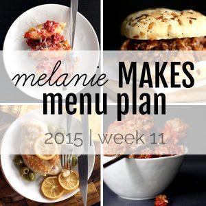 Melanie Makes Menu Plan 2015 - Week 11