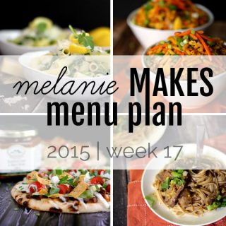 Melanie Makes Menu Plan 2015 - Week 17