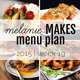Melanie Makes Menu Plan 2015 - Week 19