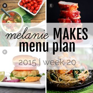 Melanie Makes Menu Plan 2015 - Week 20