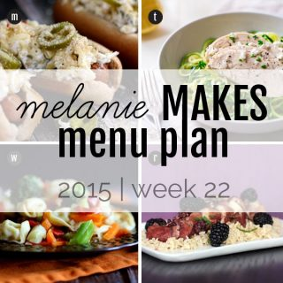 Melanie Makes Menu Plan 2015 - Week 22