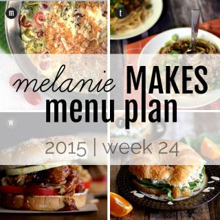 Melanie Makes Menu Plan 2015 - Week 24
