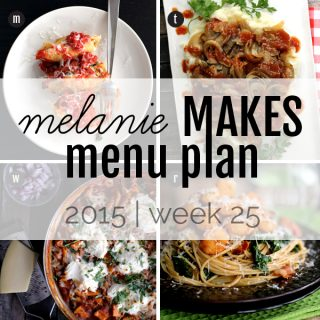 Melanie Makes Menu Plan 2015 - Week 25