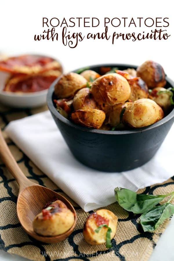 Roasted Potatoes with Figs and Prosciutto | Melanie Makes