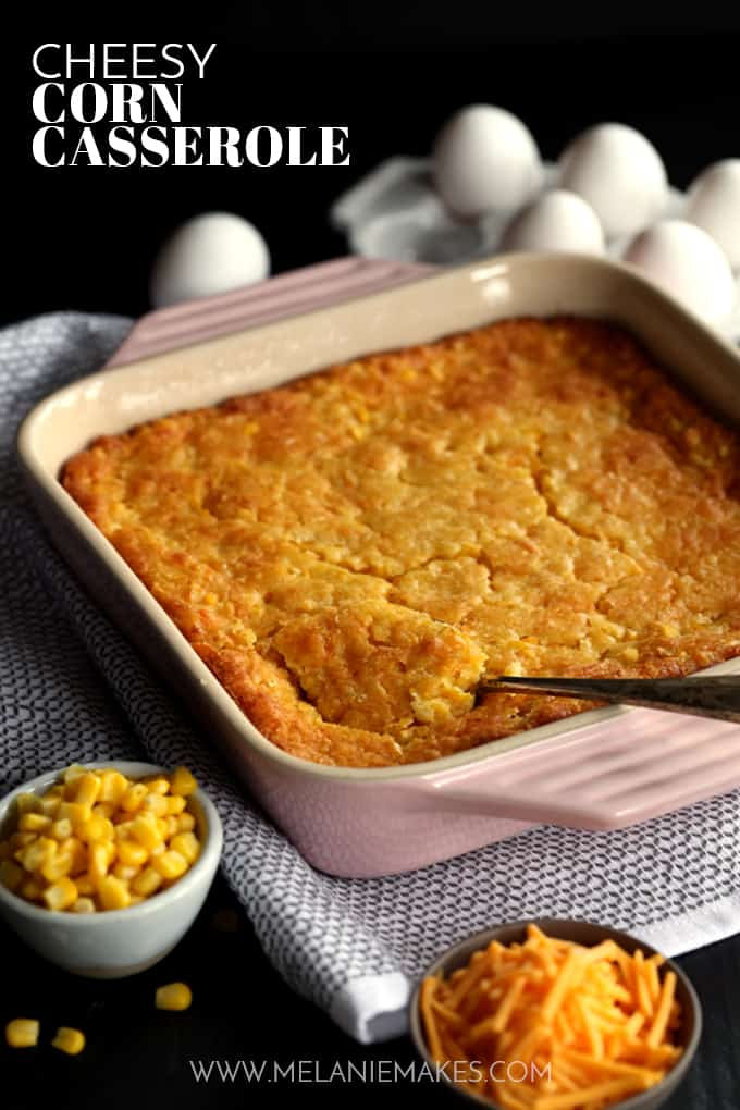 Cheesy Corn Casserole | Melanie Makes