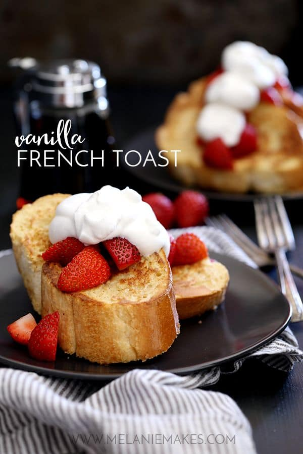 Vanilla French Toast | Melanie Makes
