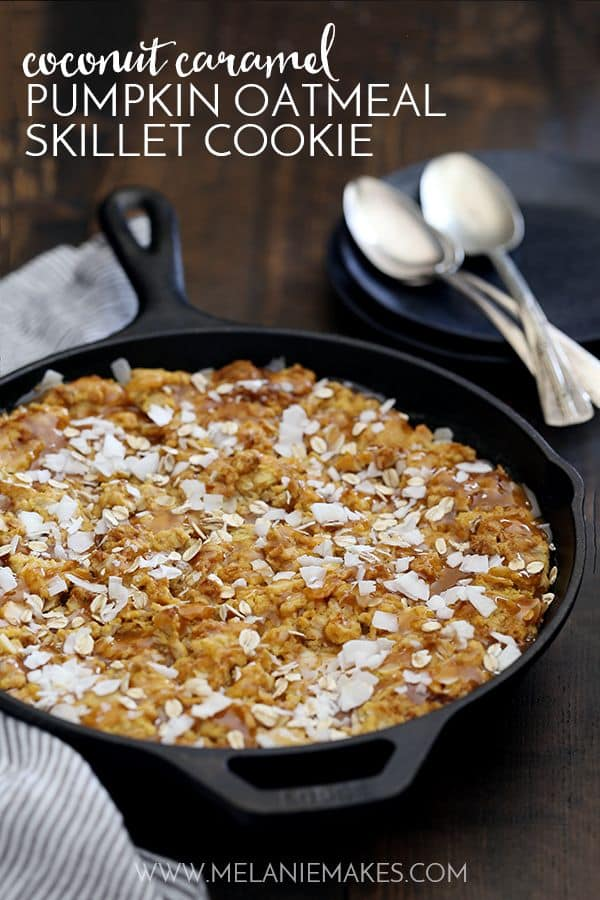Coconut Caramel Pumpkin Oatmeal Skillet Cookie | Melanie Makes