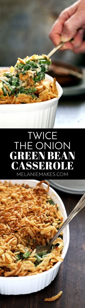 Your favorite Thanksgiving side dish gets a delicious makeover!  This Twice the Onion Green Bean Casserole is your traditional, comforting side dish but with double the amount of French fried onions.  Double the onions, doubly delicious! #greenbeans #greenbeancasserole #thanksgiving #thanksgivingrecipes #casserole #christmas