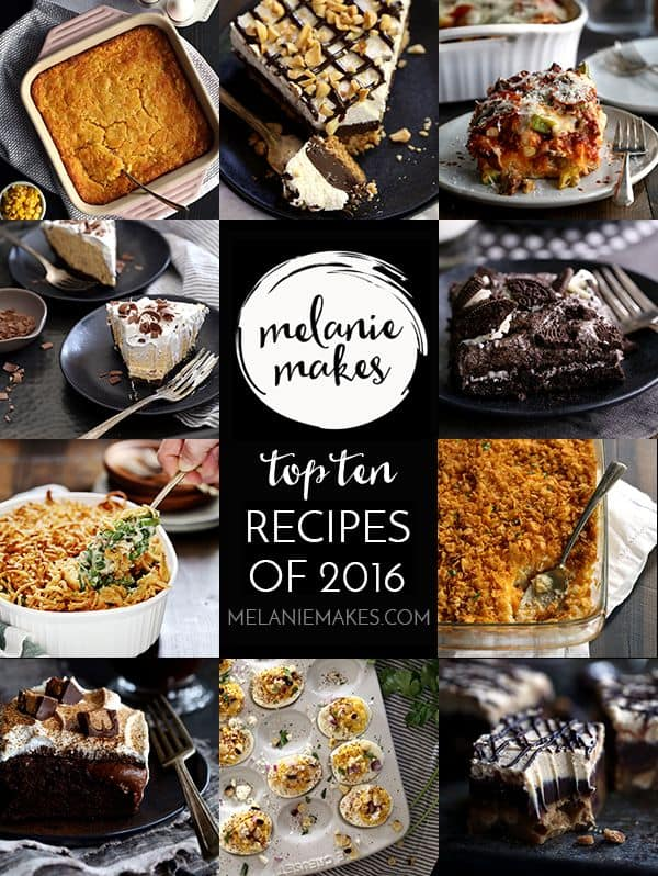 A collection of the top ten recipes published on Melanie Makes in 2016.  My favorites, your favorites.  Sweet and savory.  Did your favorite make the list?
