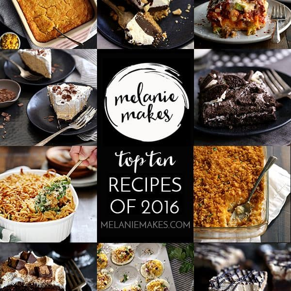 Top 10 Recipes of 2016 | Melanie Makes
