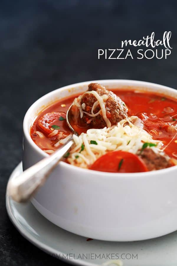 Meatball Pizza Soup | Melanie Makes
