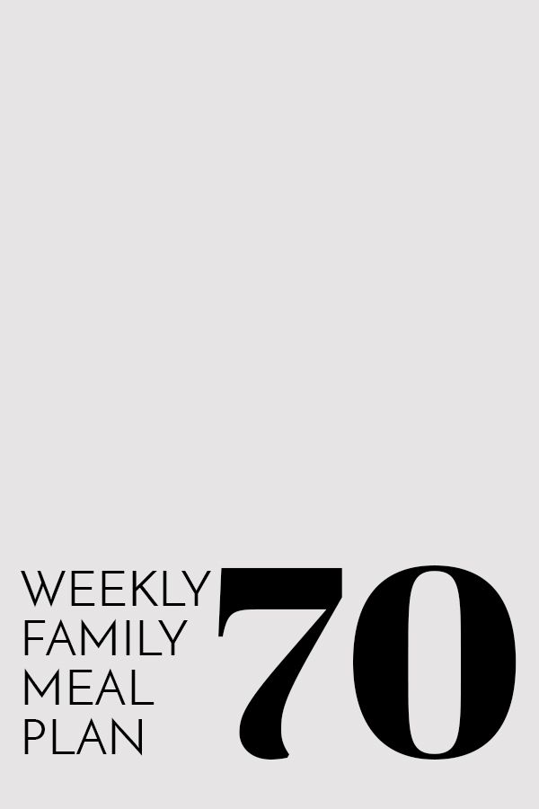 Weekly Family Meal Plan 70 | Melanie Makes
