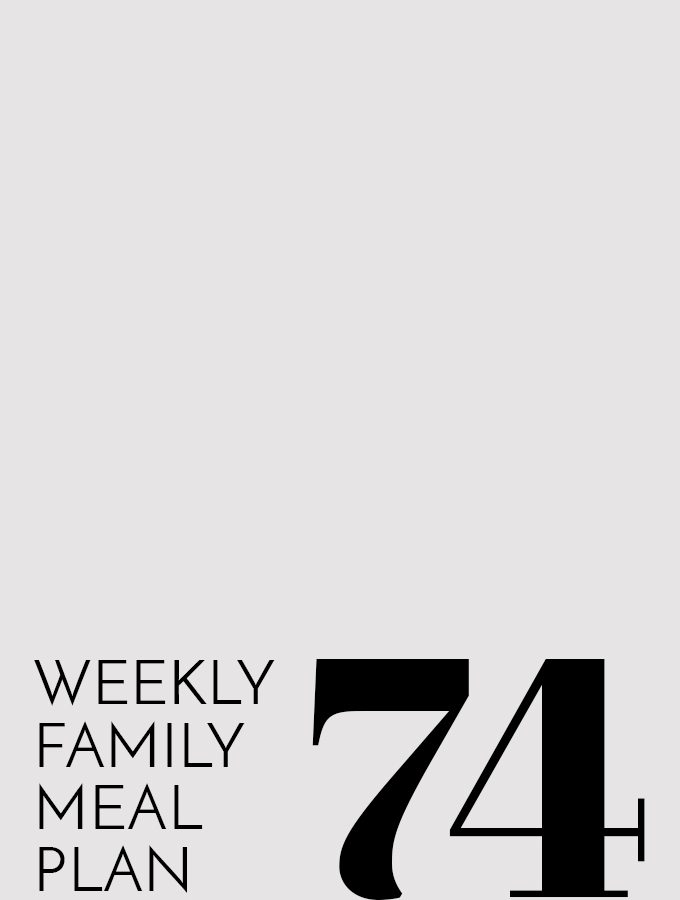 Weekly Family Meal Plan 74 | Melanie Makes