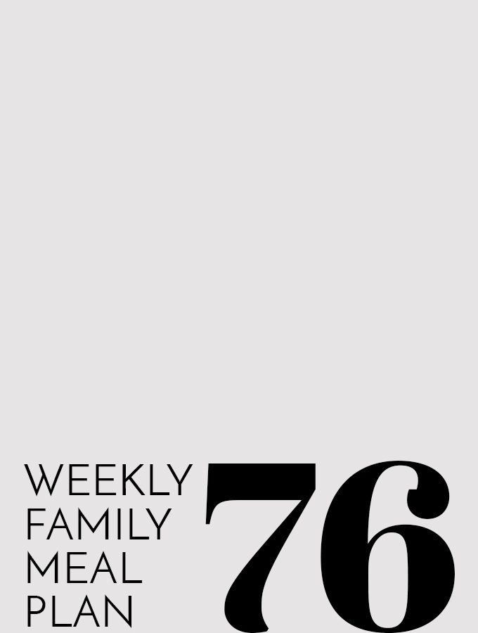 Weekly Family Meal Plan 76 | Melanie Makes