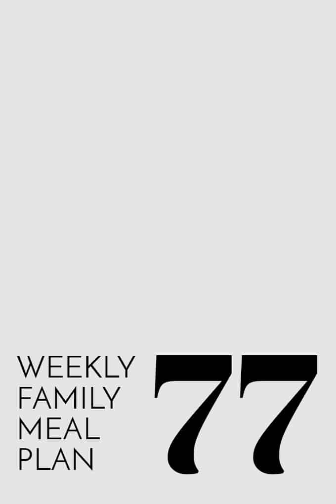 Weekly Family Meal Plan 77 | Melanie Makes