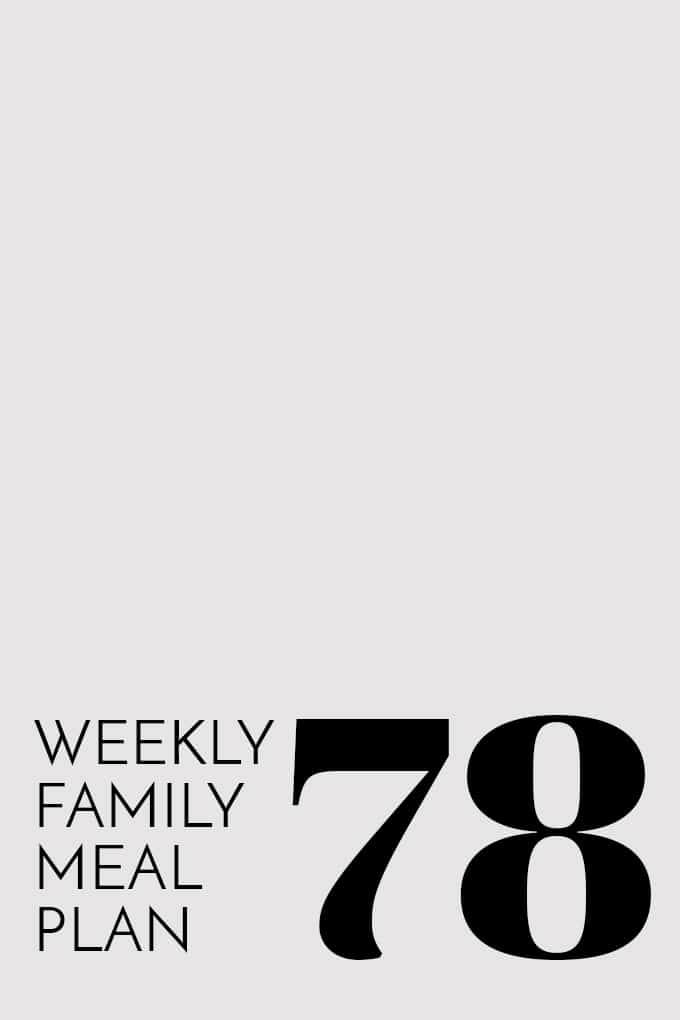 Weekly Family Meal Plan 78 | Melanie Makes