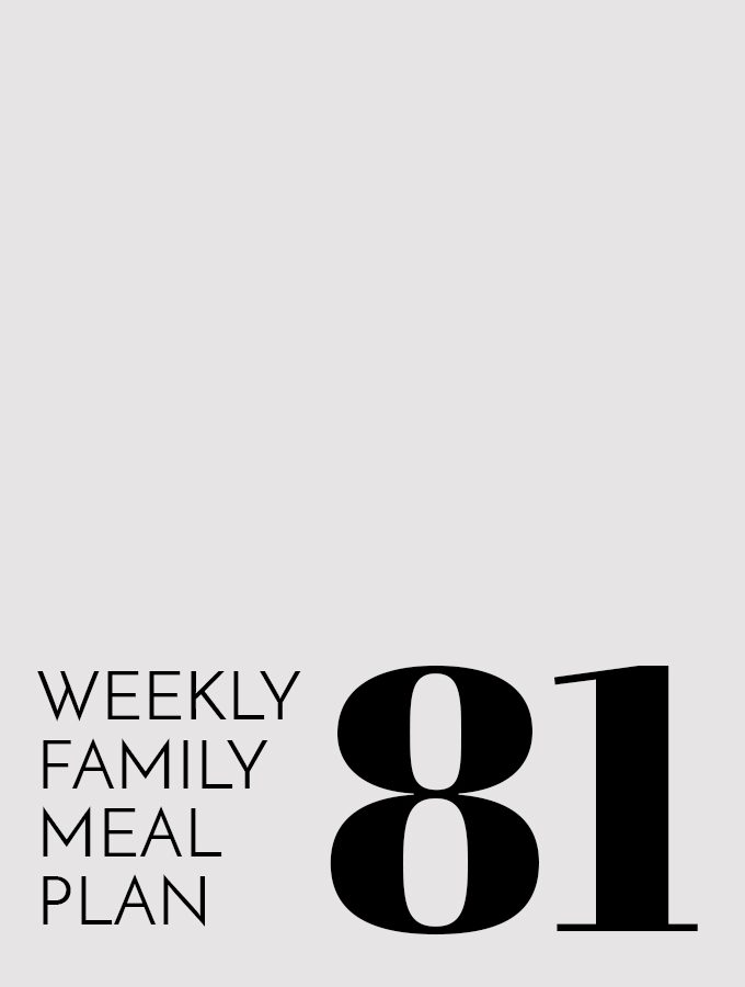 Weekly Family Meal Plan – Week 81
