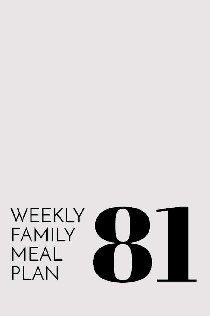 Weekly Family Meal Plan 81 | Melanie Makes