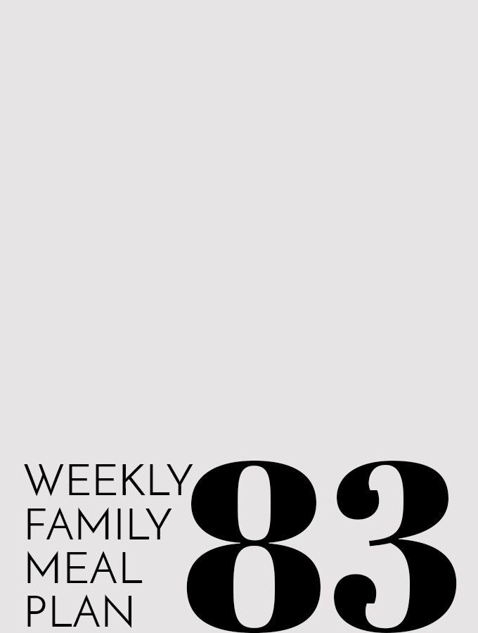 Weekly Family Meal Plan – Week 83