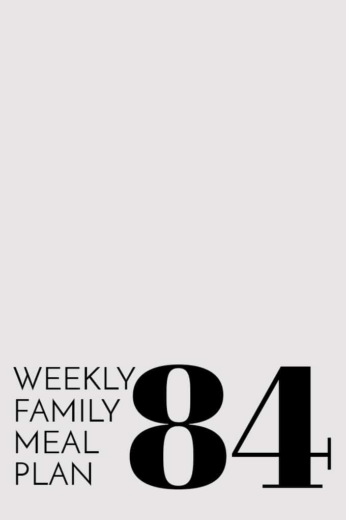 Weekly Family Meal Plan 84 | Melanie Makes