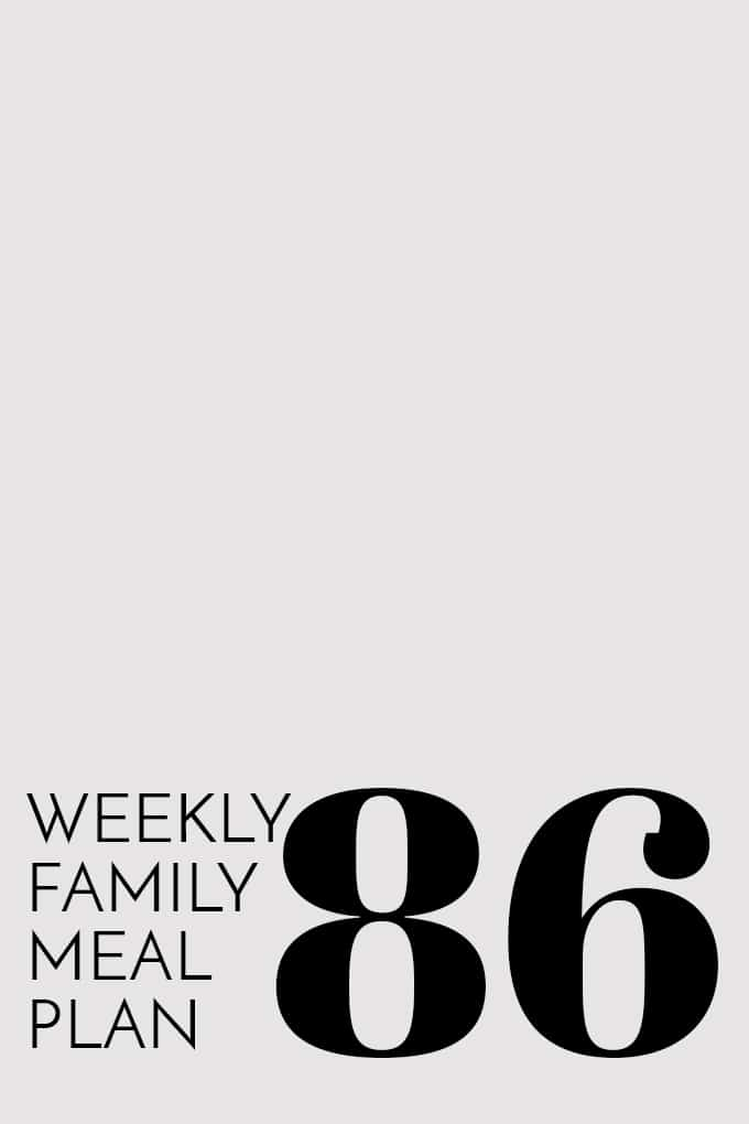 Weekly Family Meal Plan 86 | Melanie Makes