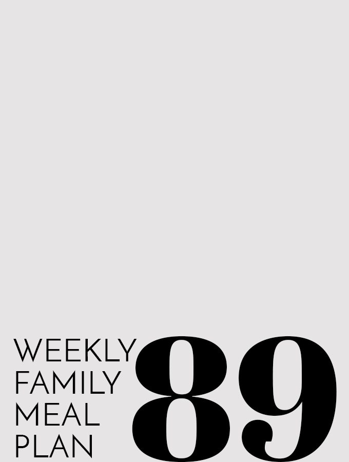 Weekly Family Meal Plan – Week 89