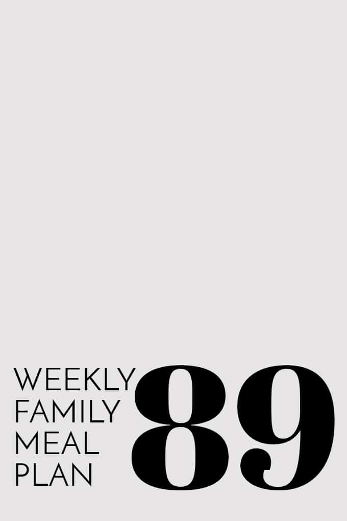 Weekly Family Meal Plan 89 | Melanie Makes