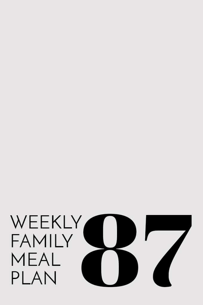 Weekly Family Meal Plan 87 | Melanie Makes